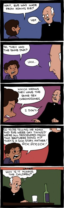 "Cartoon: A boy asks a priest about the Adam and Eve story.  Since Eve came from Adam's rib, ""she"" had the same DNA and the same sex chromosomes.  So we're all descended from two gay clones!"